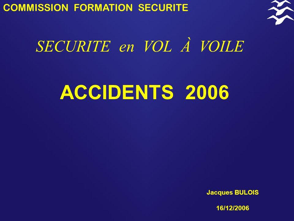 ACCIDENTS 2006 SECURITE en VOL À VOILE COMMISSION FORMATION SECURITE