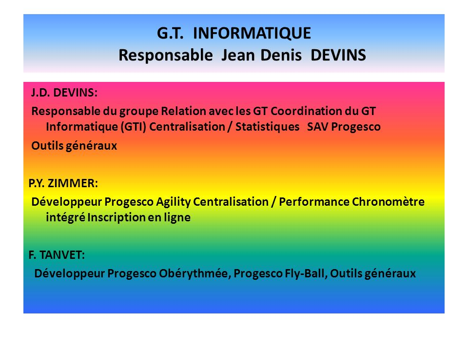 G.T. INFORMATIQUE Responsable Jean Denis DEVINS