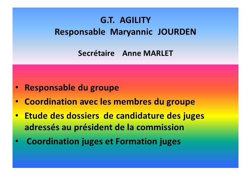 G.T. AGILITY Responsable Maryannic JOURDEN Secrétaire Anne MARLET
