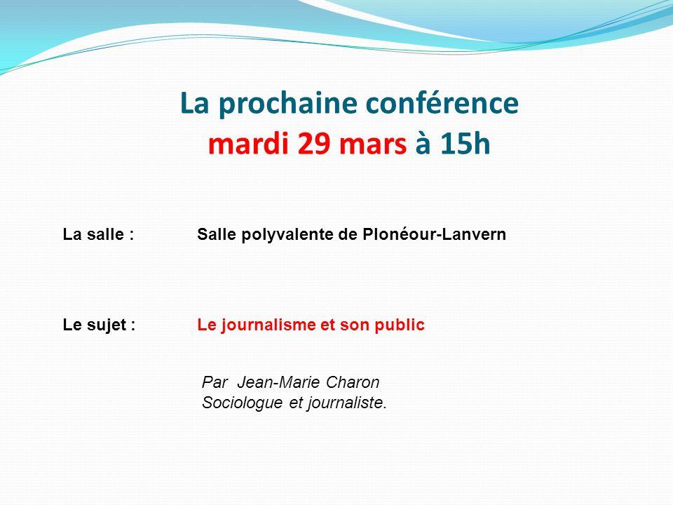 La prochaine conférence mardi 29 mars à 15h