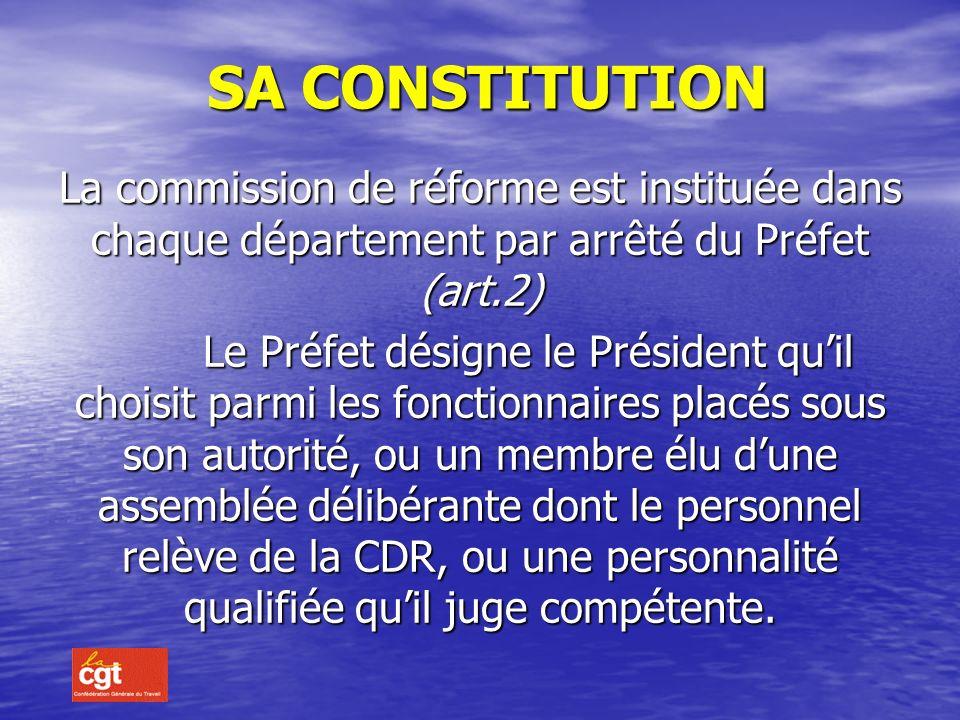 SA CONSTITUTION La commission de réforme est instituée dans chaque département par arrêté du Préfet (art.2)