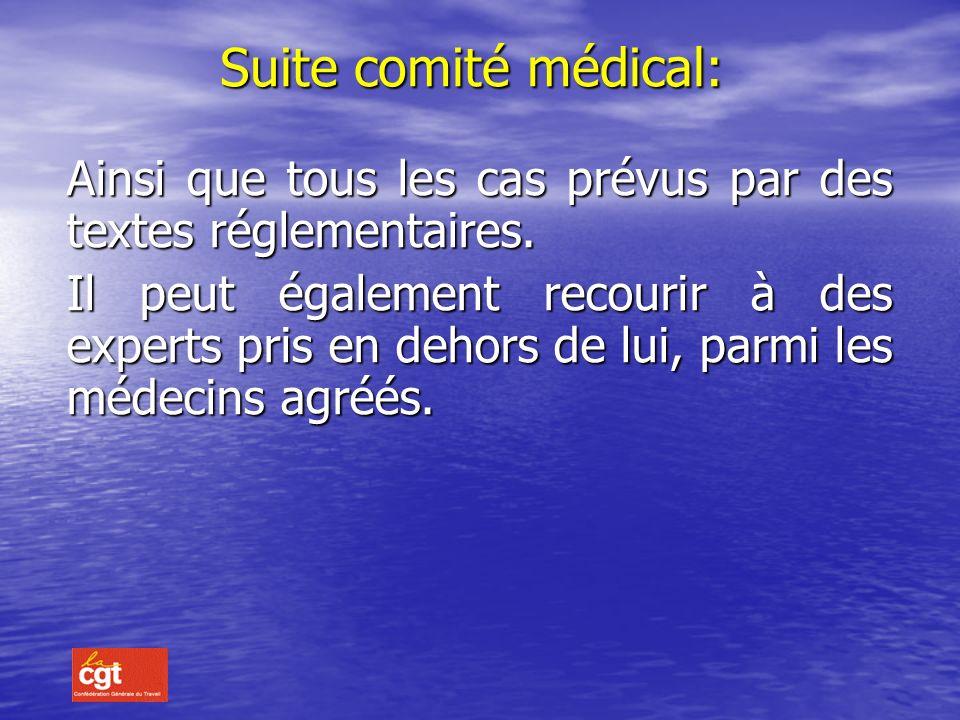 Suite comité médical: Ainsi que tous les cas prévus par des textes réglementaires.