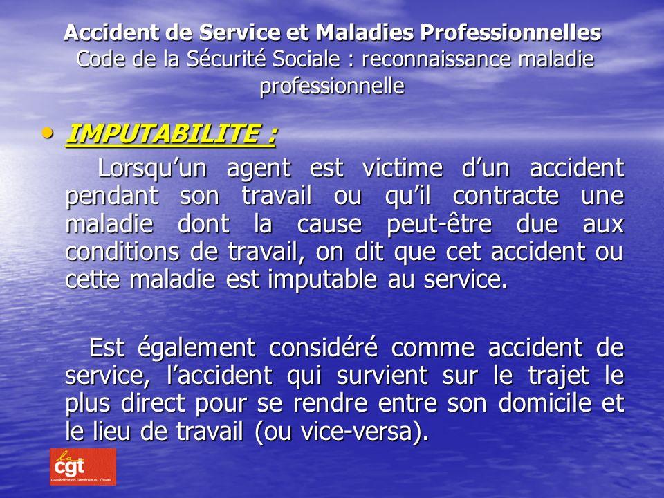 Accident de Service et Maladies Professionnelles Code de la Sécurité Sociale : reconnaissance maladie professionnelle