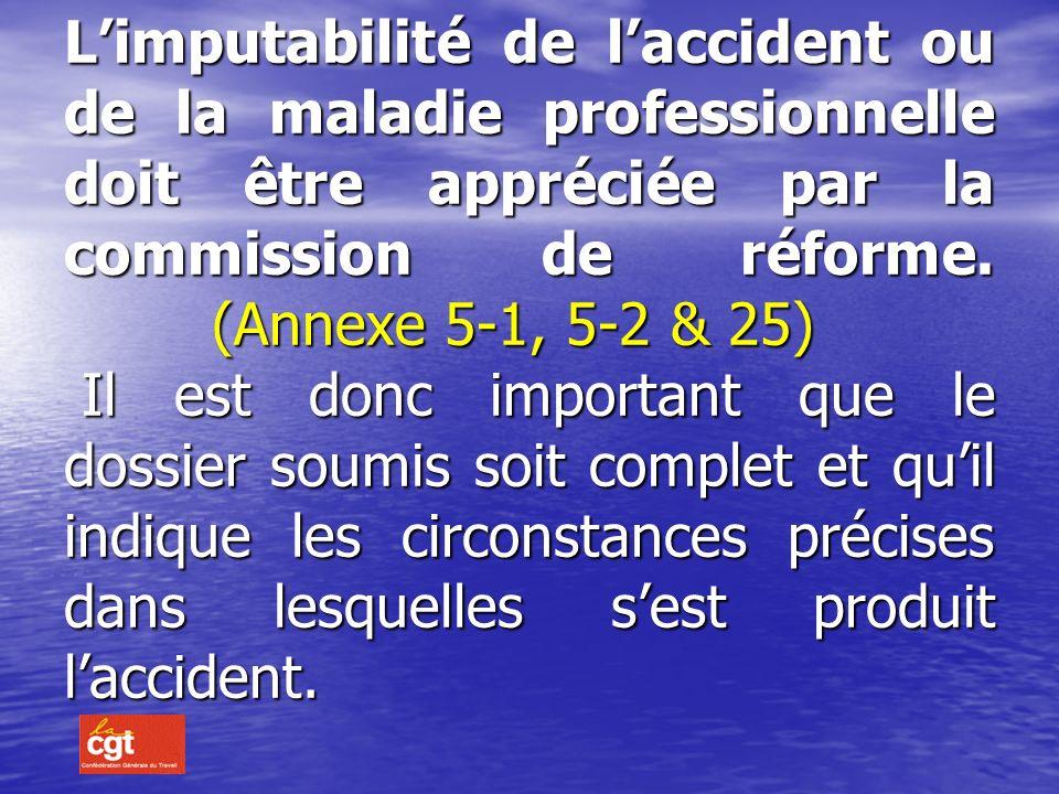 L'imputabilité de l'accident ou de la maladie professionnelle doit être appréciée par la commission de réforme.