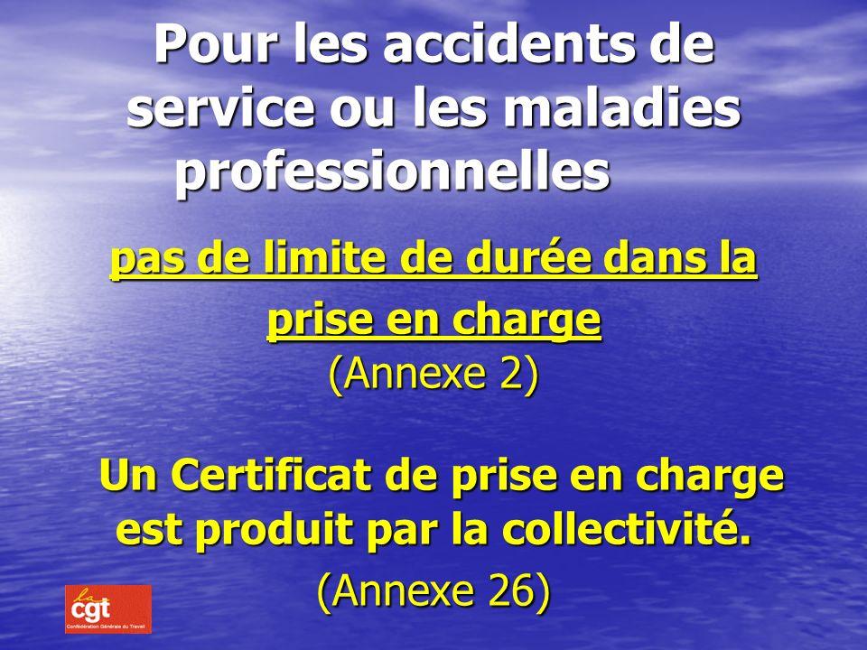Pour les accidents de service ou les maladies professionnelles