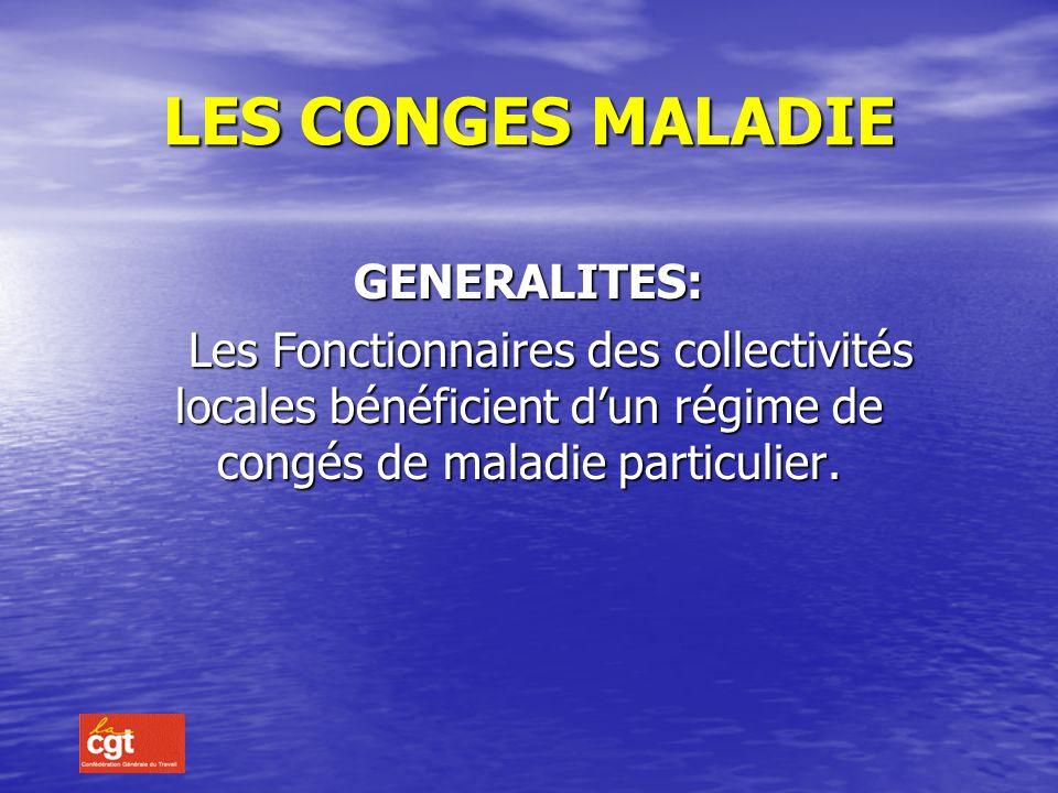 LES CONGES MALADIE GENERALITES: