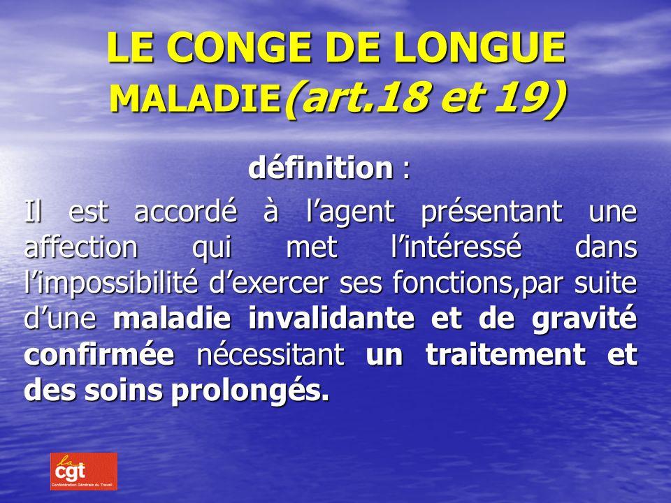 LE CONGE DE LONGUE MALADIE(art.18 et 19)