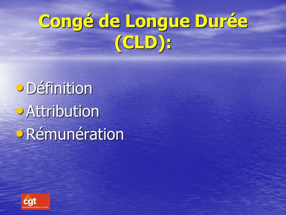 Congé de Longue Durée (CLD):