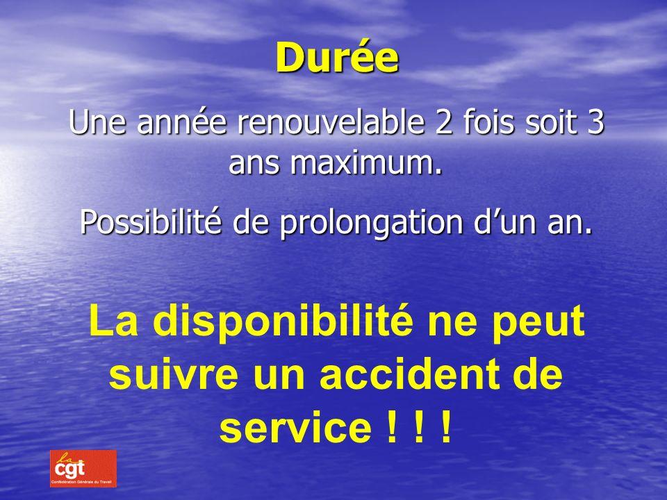 La disponibilité ne peut suivre un accident de service ! ! !