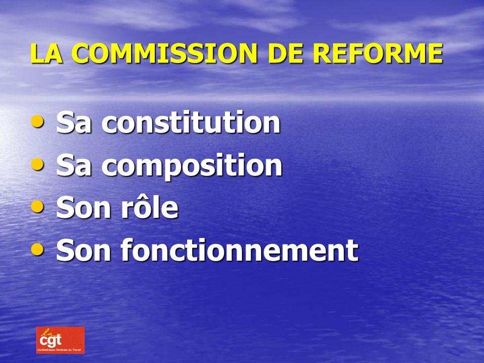LA COMMISSION DE REFORME