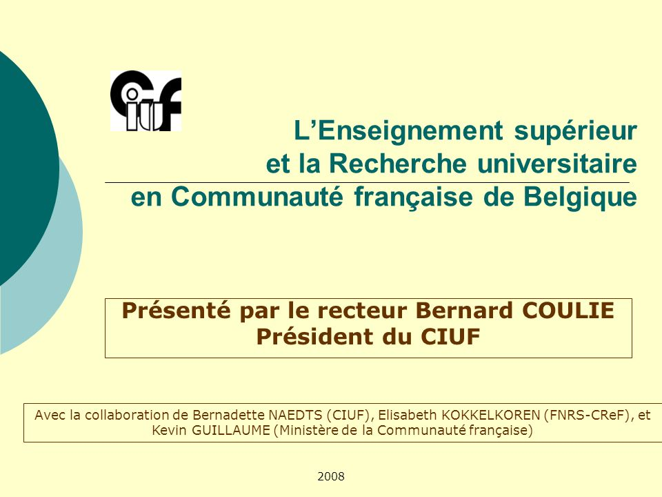 Présenté par le recteur Bernard COULIE Président du CIUF