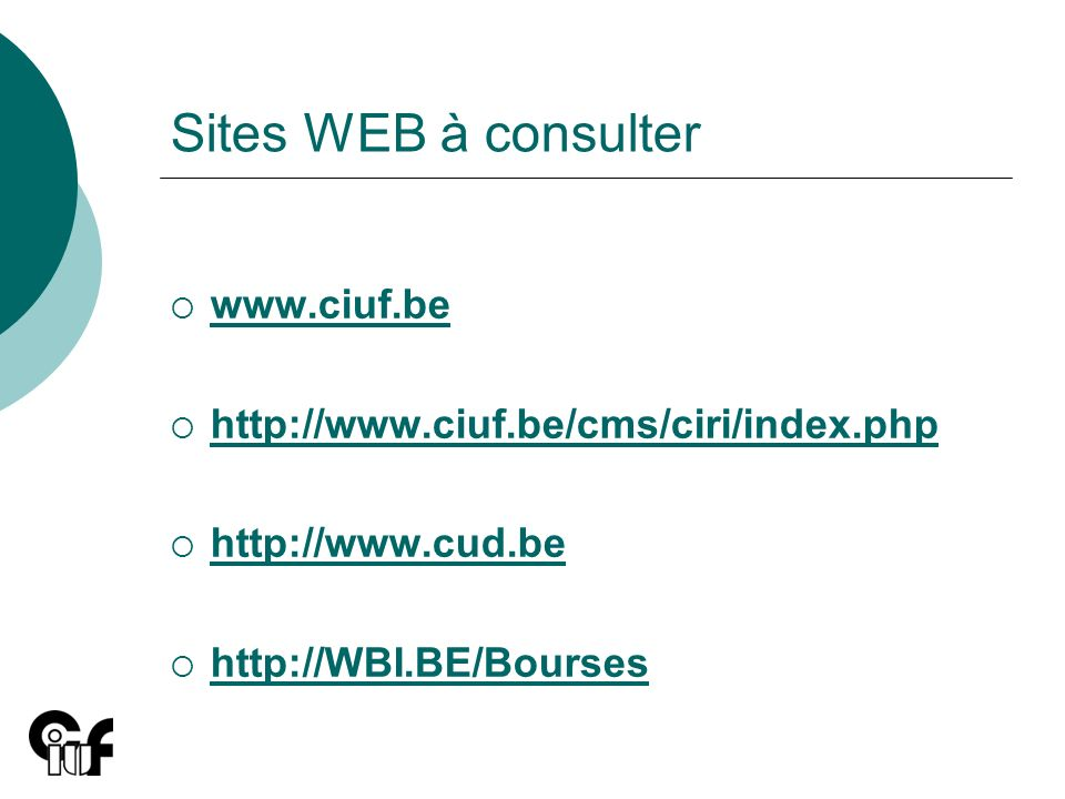 Sites WEB à consulter www.ciuf.be