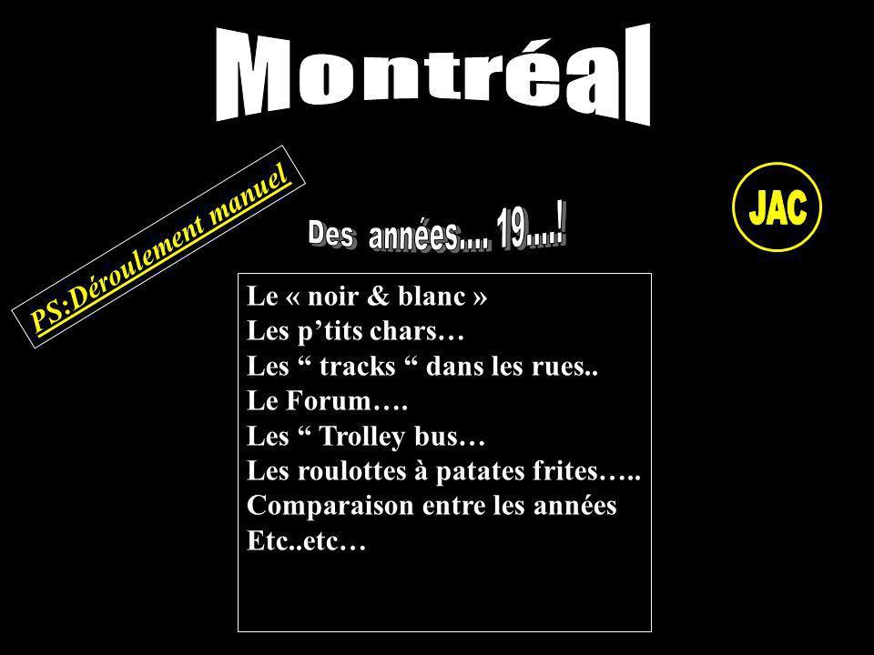 Montréal JAC PS:Déroulement manuel Le « noir & blanc »