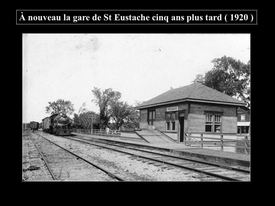 À nouveau la gare de St Eustache cinq ans plus tard ( 1920 )