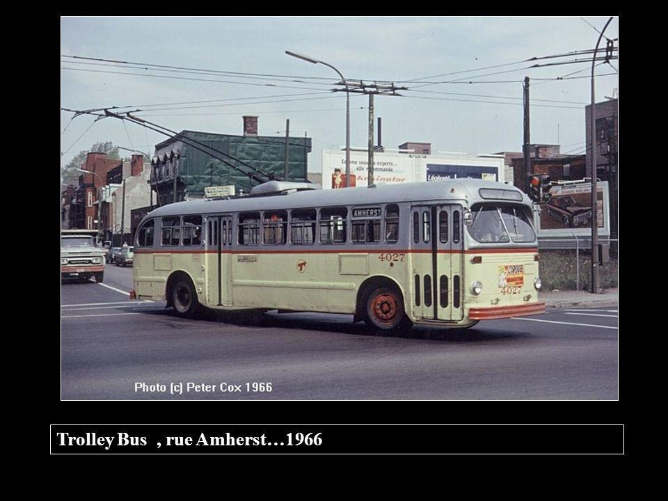 Trolley Bus , rue Amherst…1966