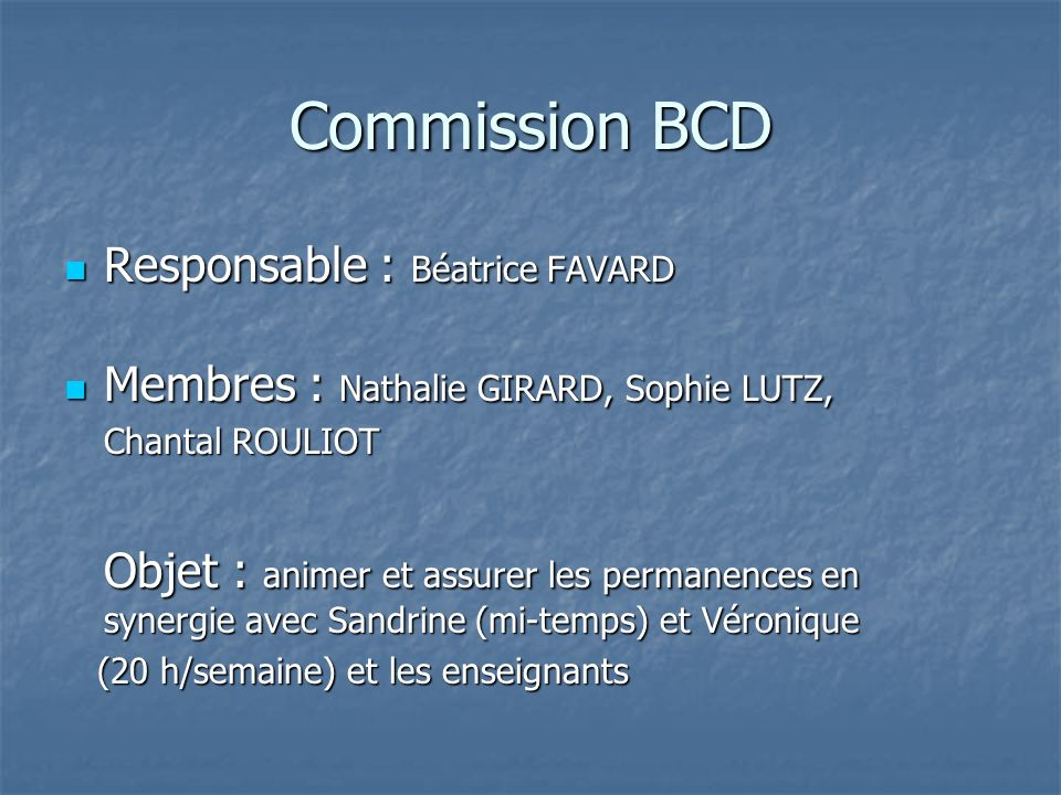Commission BCD Responsable : Béatrice FAVARD