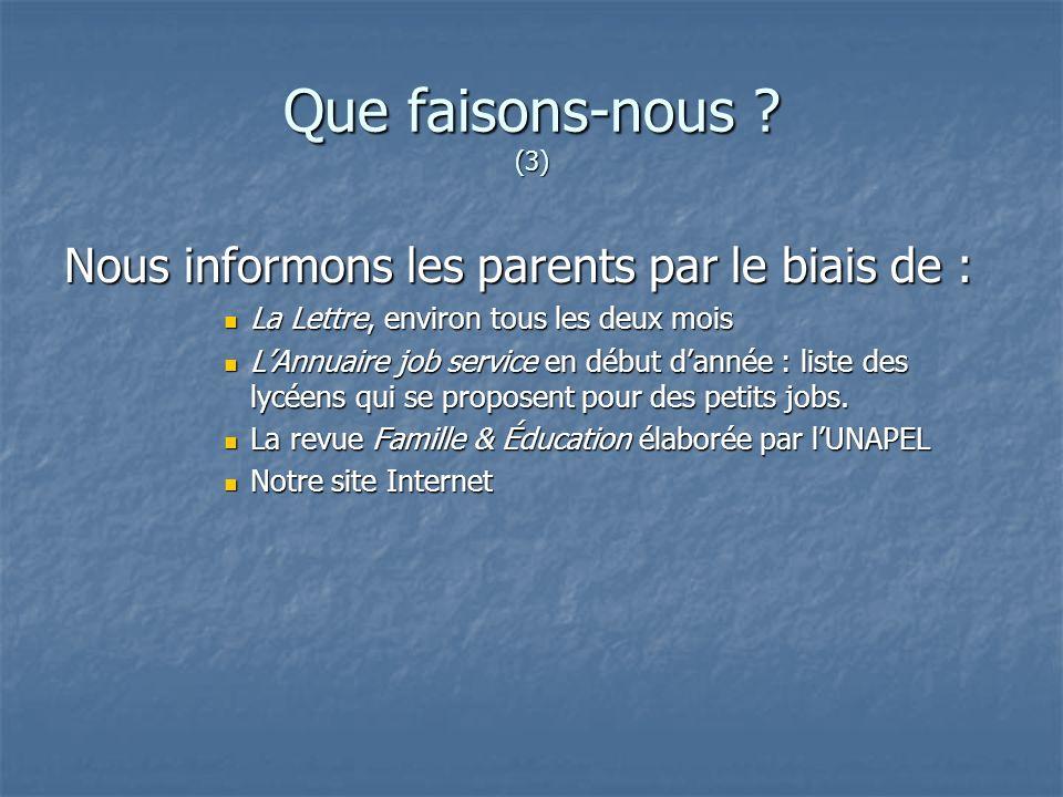 Que faisons-nous (3) Nous informons les parents par le biais de :