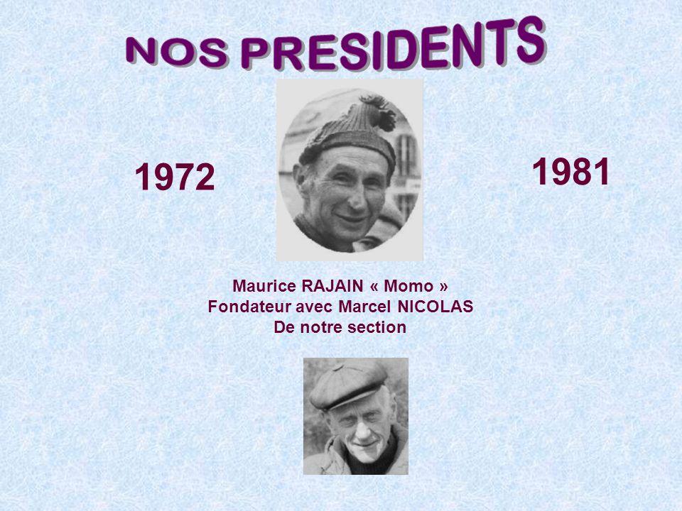 Fondateur avec Marcel NICOLAS
