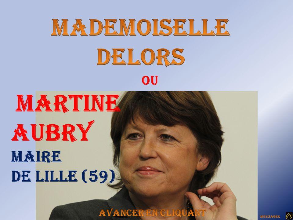 Mademoiselle DELORS Aubry Martine Maire De Lille (59) Ou