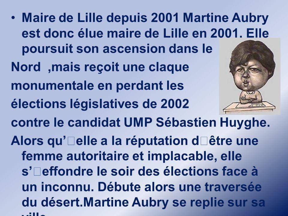 Maire de Lille depuis 2001 Martine Aubry est donc élue maire de Lille en 2001. Elle poursuit son ascension dans le