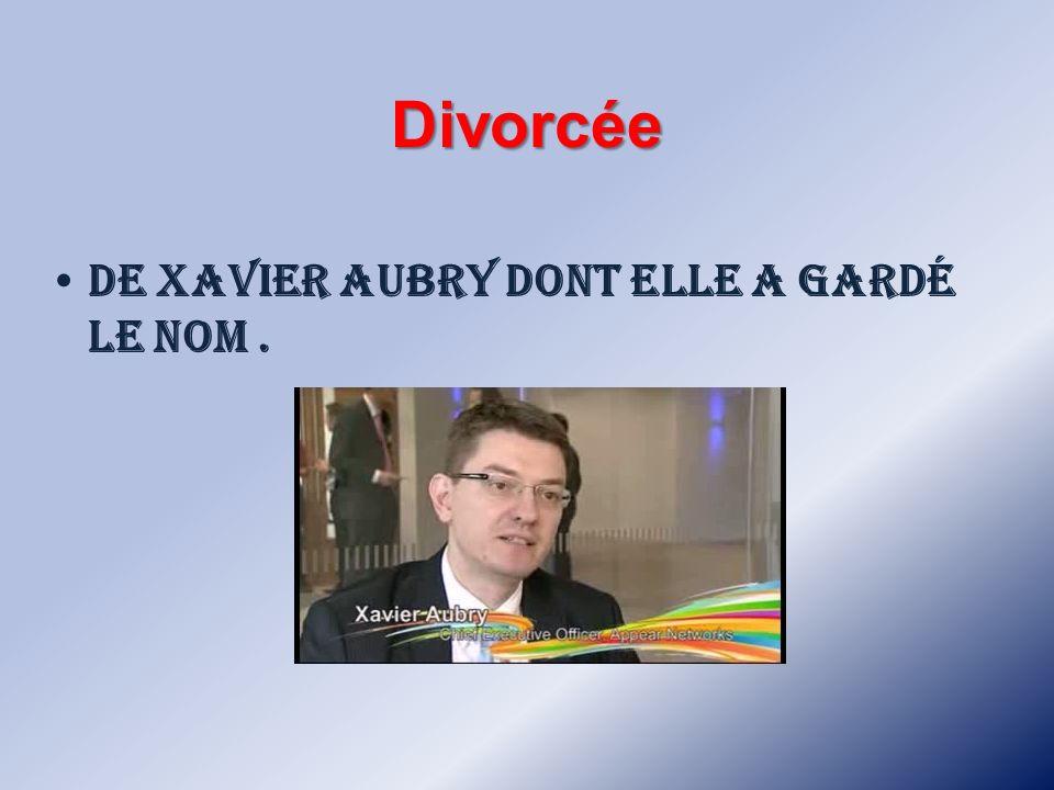 Divorcée de Xavier Aubry dont elle a gardé le nom .