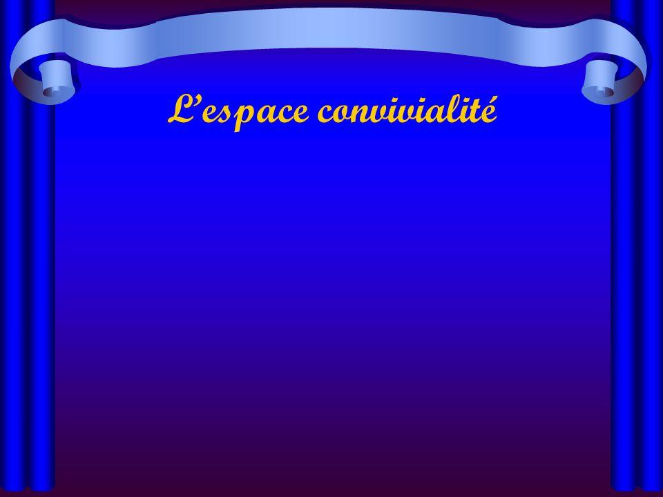 L'espace convivialité