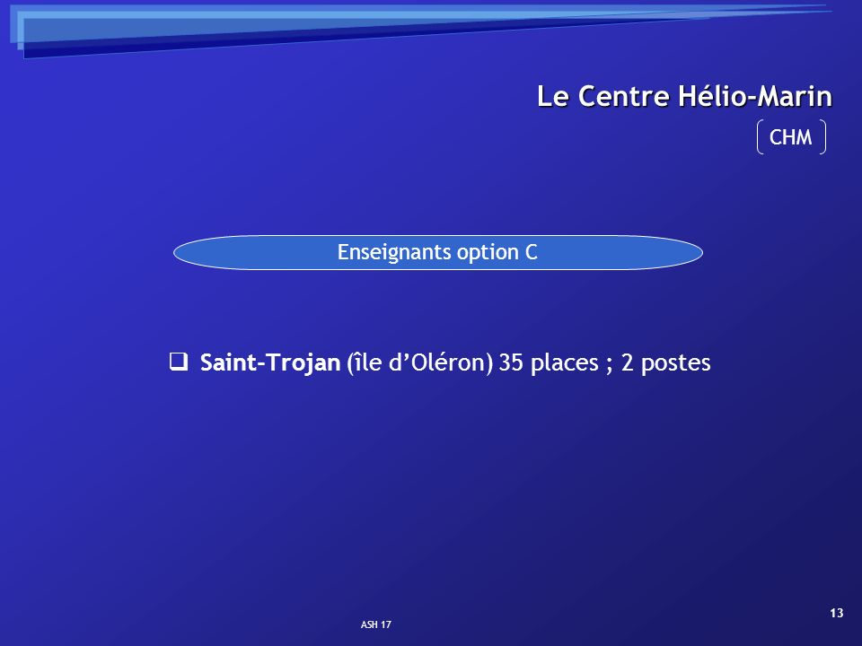 Le Centre Hélio-Marin Saint-Trojan (île d'Oléron) 35 places ; 2 postes