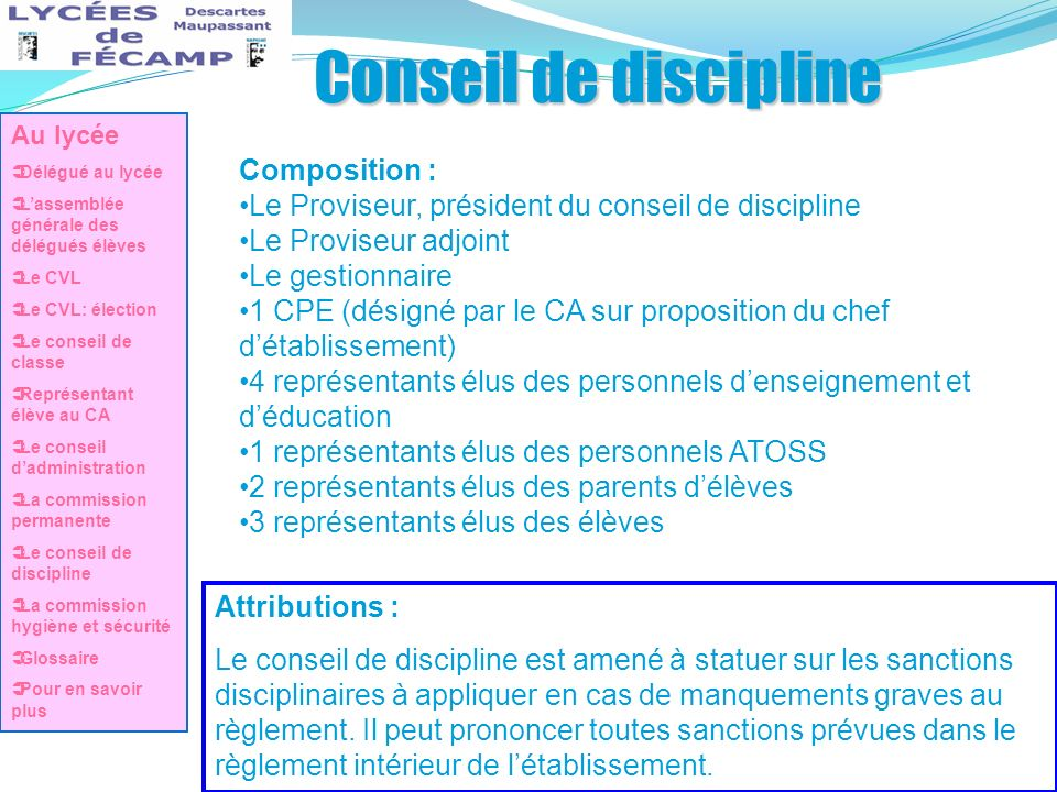 Conseil de discipline Composition :