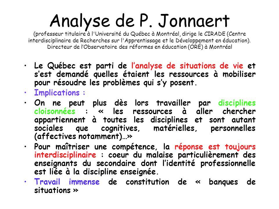 Analyse de P. Jonnaert (professeur titulaire à l Université du Québec à Montréal, dirige le CIRADE (Centre interdisciplinaire de Recherches sur l Apprentissage et le Développement en éducation). Directeur de l'Observatoire des réformes en éducation (ORÉ) à Montréal
