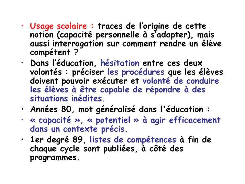 Usage scolaire : traces de l'origine de cette notion (capacité personnelle à s'adapter), mais aussi interrogation sur comment rendre un élève compétent