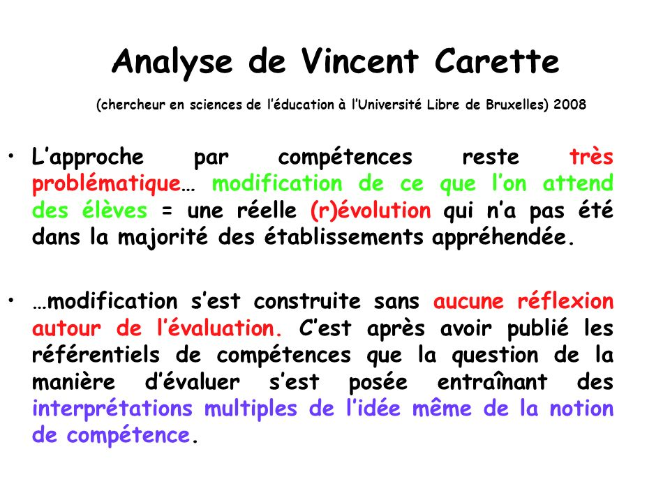 Analyse de Vincent Carette (chercheur en sciences de l'éducation à l'Université Libre de Bruxelles) 2008