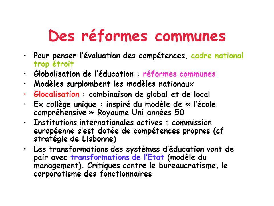 Des réformes communes Pour penser l'évaluation des compétences, cadre national trop étroit. Globalisation de l'éducation : réformes communes.
