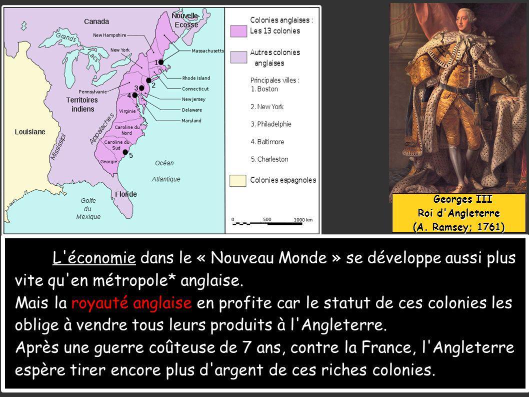 L économie dans le « Nouveau Monde » se développe aussi plus
