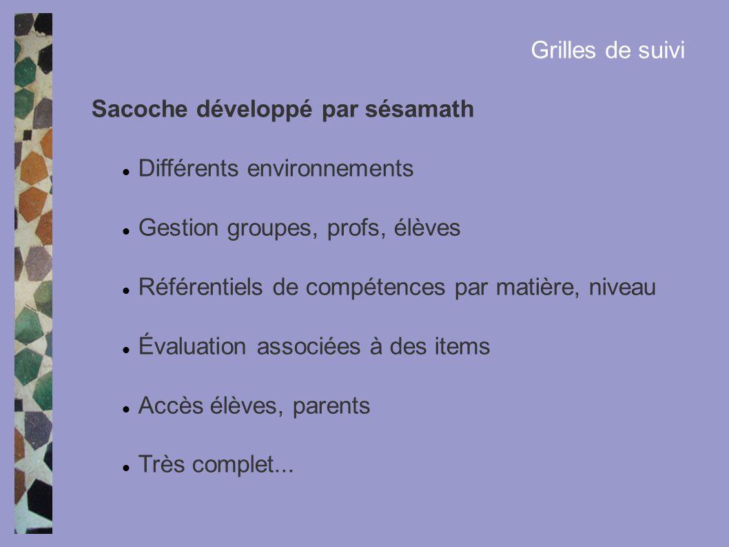 Grilles de suivi Sacoche développé par sésamath. Différents environnements. Gestion groupes, profs, élèves.