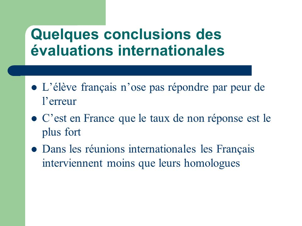 Quelques conclusions des évaluations internationales