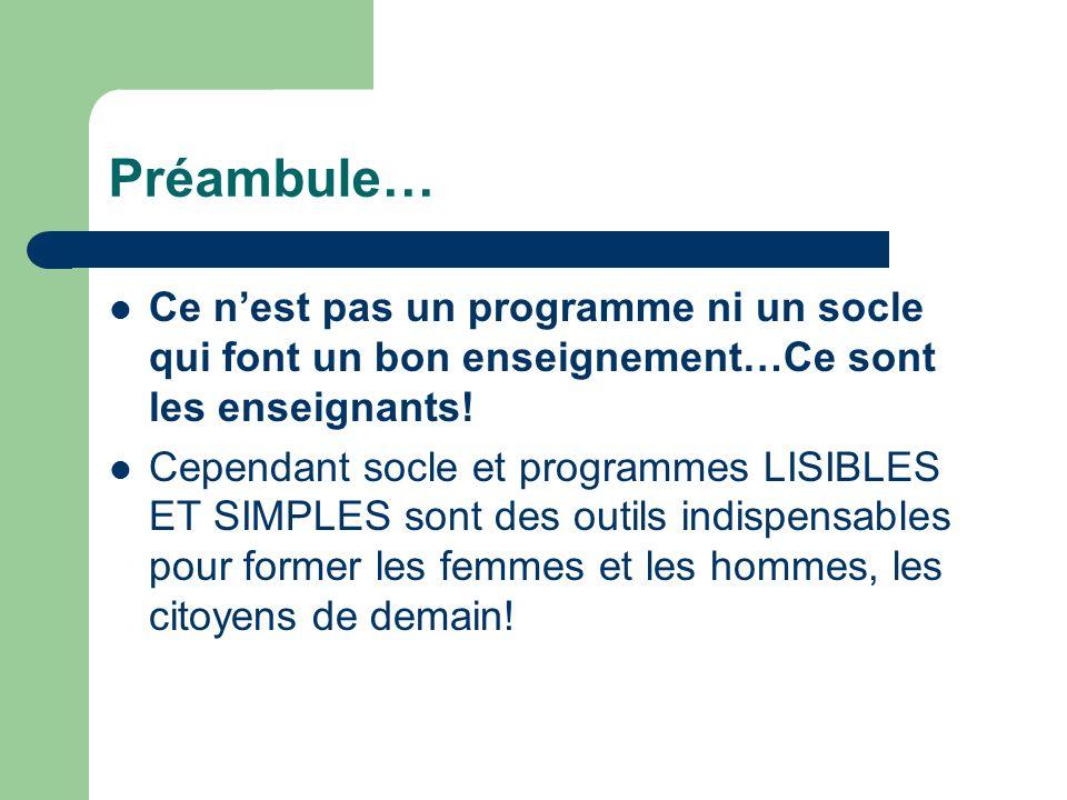 Préambule… Ce n'est pas un programme ni un socle qui font un bon enseignement…Ce sont les enseignants!