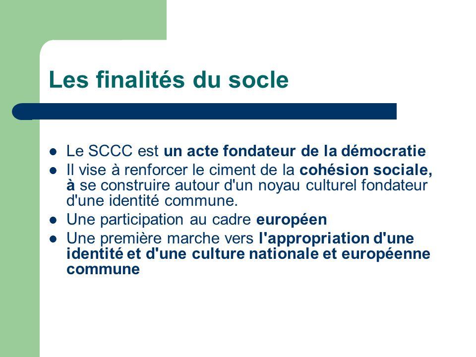 Les finalités du socle Le SCCC est un acte fondateur de la démocratie