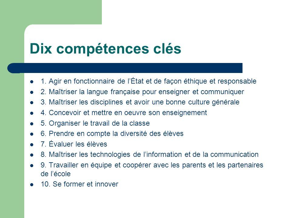 Dix compétences clés 1. Agir en fonctionnaire de l'État et de façon éthique et responsable.