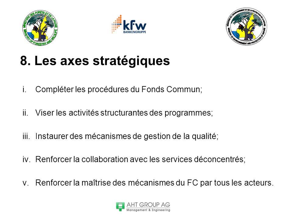 8. Les axes stratégiques Compléter les procédures du Fonds Commun;
