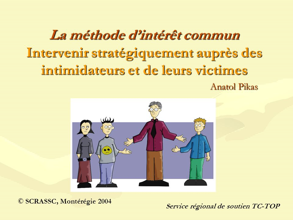 La méthode d'intérêt commun Intervenir stratégiquement auprès des intimidateurs et de leurs victimes