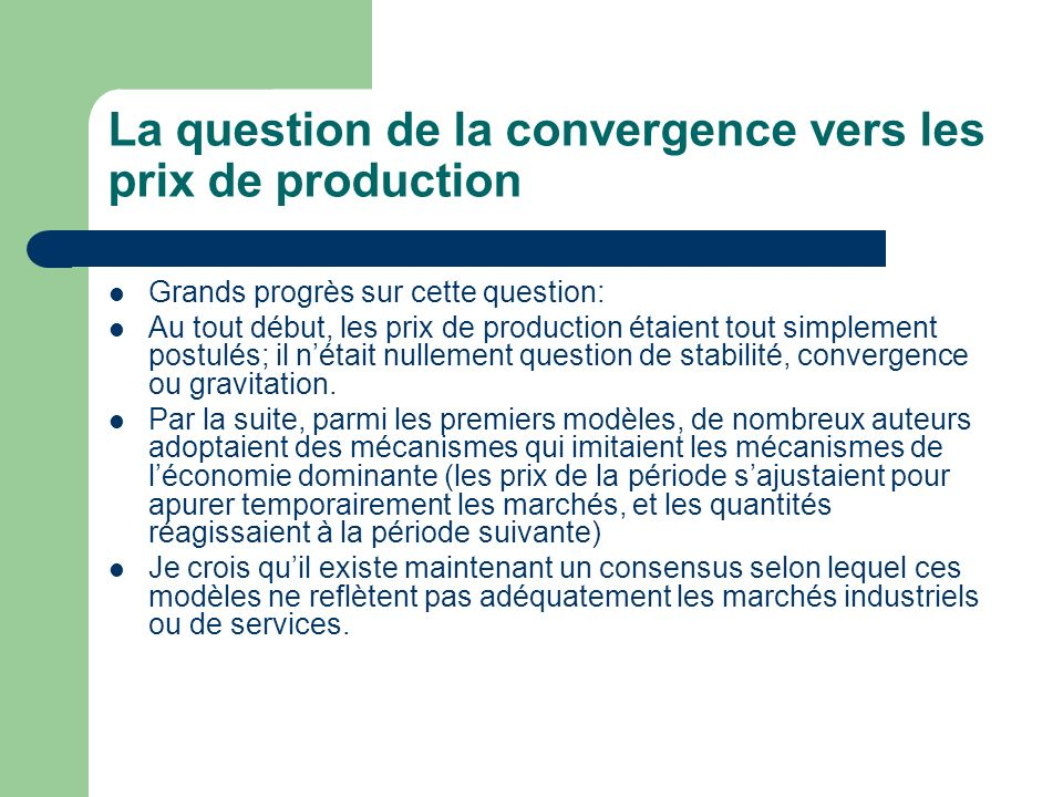 La question de la convergence vers les prix de production