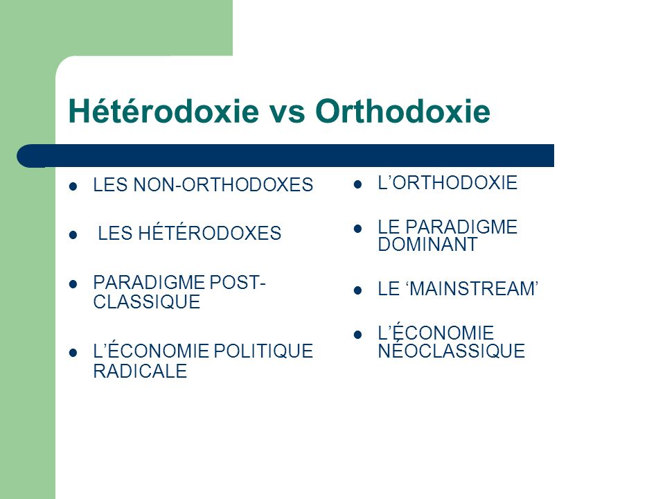 Hétérodoxie vs Orthodoxie