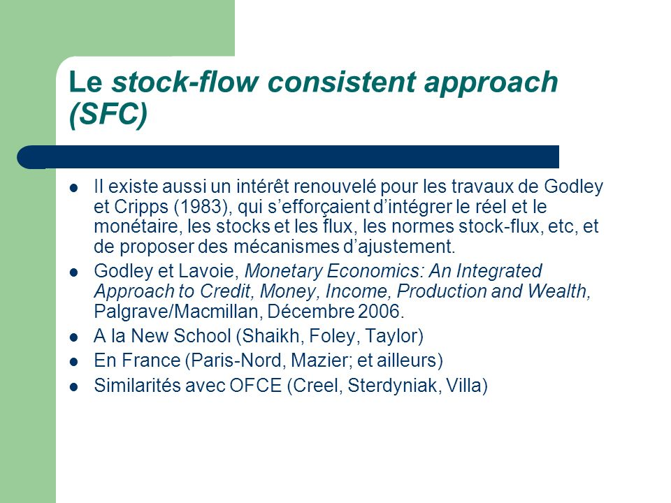 Le stock-flow consistent approach (SFC)