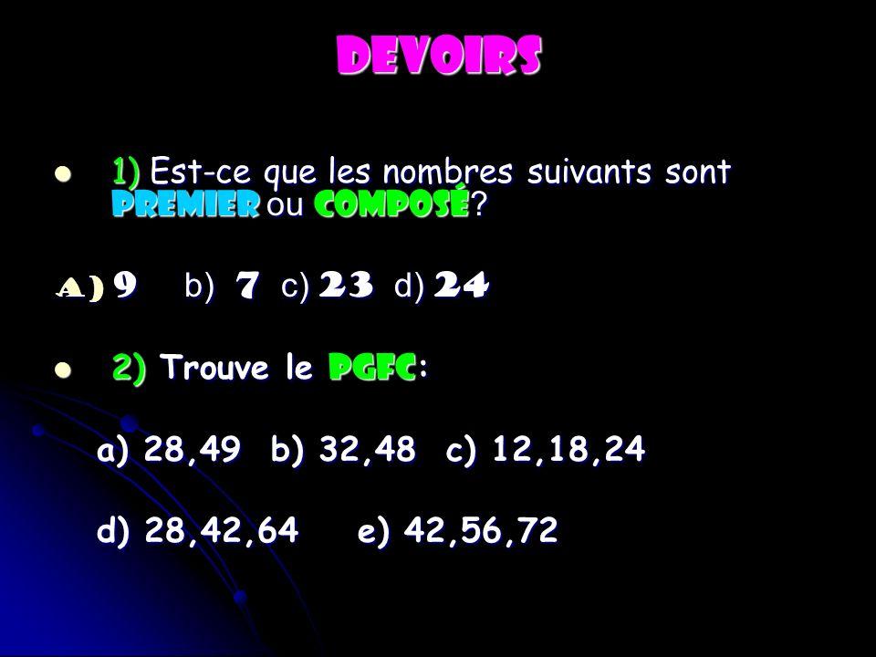 DEVOIRS 1) Est-ce que les nombres suivants sont premier ou composé