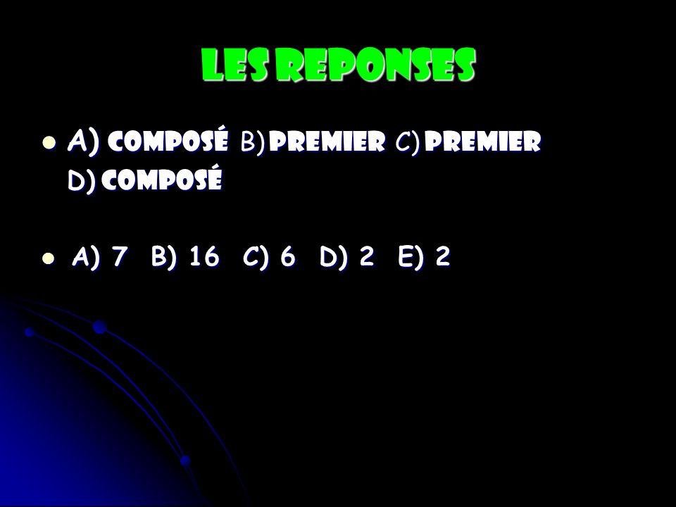 Les Reponses A) composé B) premier C) premier D) composé