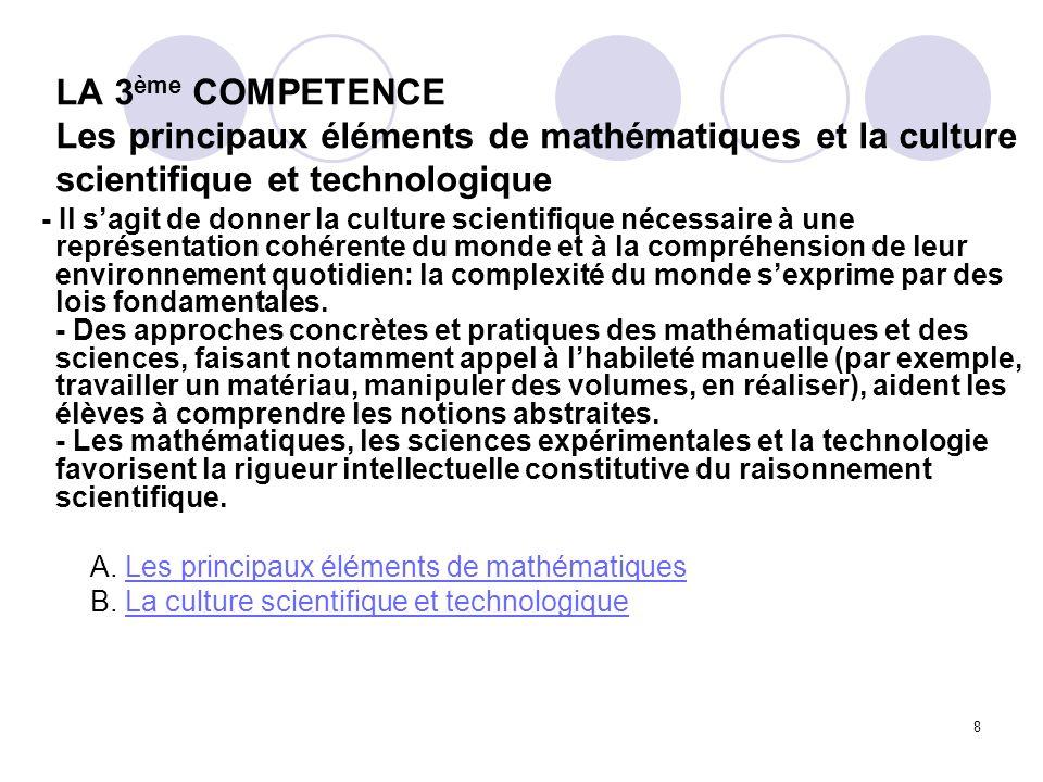LA 3ème COMPETENCE Les principaux éléments de mathématiques et la culture scientifique et technologique