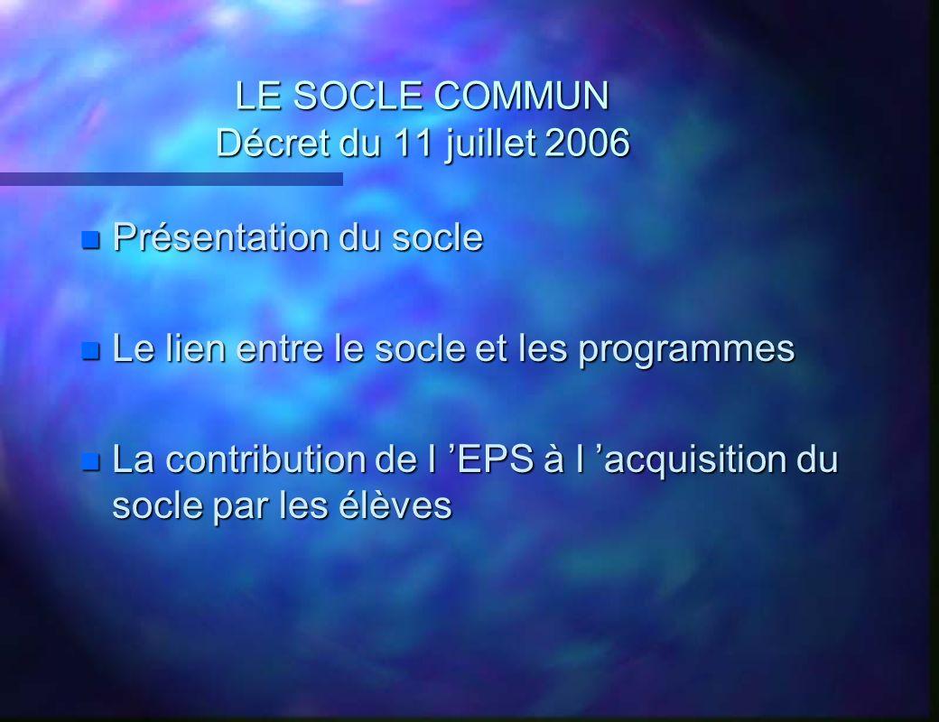 LE SOCLE COMMUN Décret du 11 juillet 2006