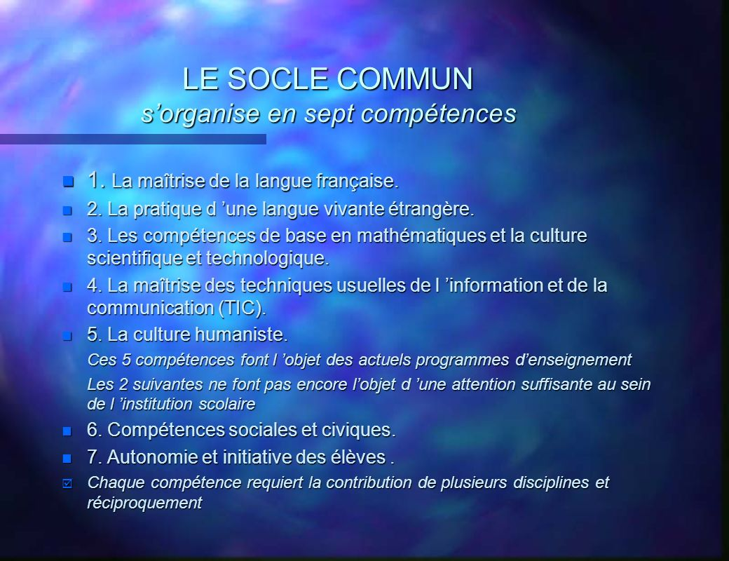 LE SOCLE COMMUN s'organise en sept compétences