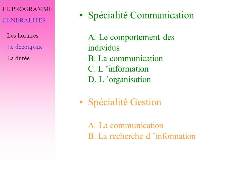Spécialité Gestion A. La communication B. La recherche d 'information