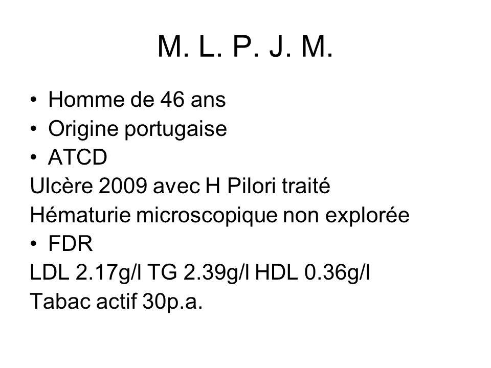 M. L. P. J. M. Homme de 46 ans Origine portugaise ATCD